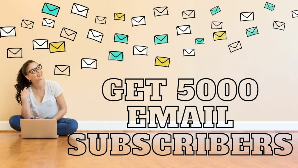 how to get 5000 email subscribers