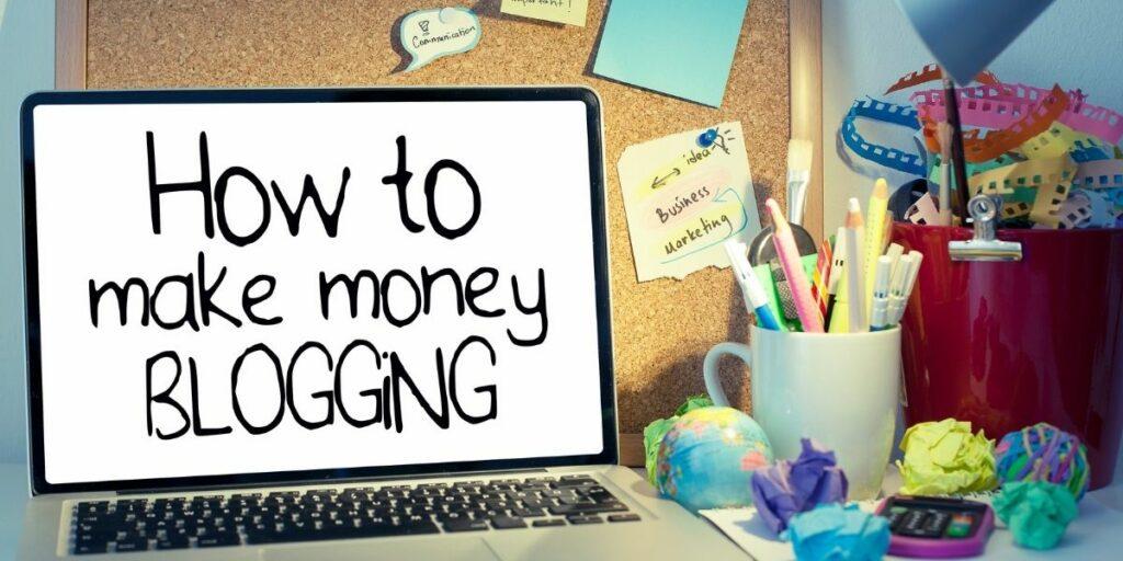 how do bloggers make their money