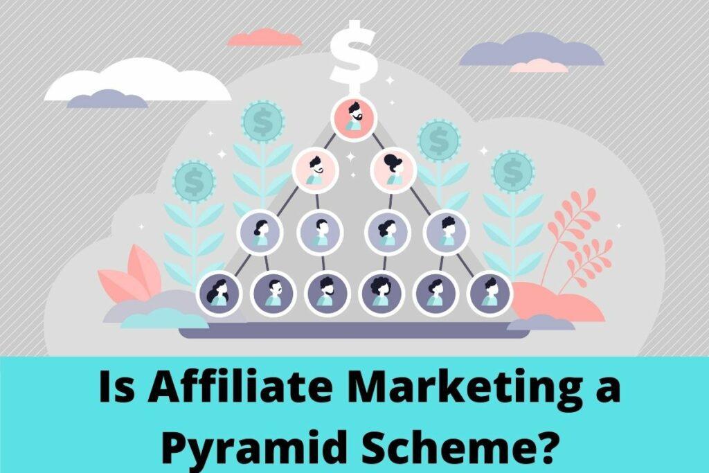 Is Affiliate Marketing a Pyramid Scheme